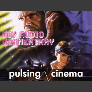 DIY Commentary #5: Blade Runner (1982)